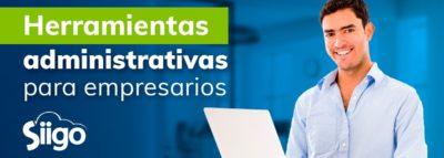 Herramientas administrativas para empresarios