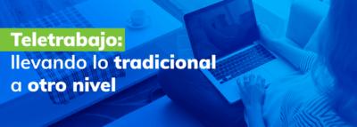 Teletrabajo: procesos tradicionales a otro nivel