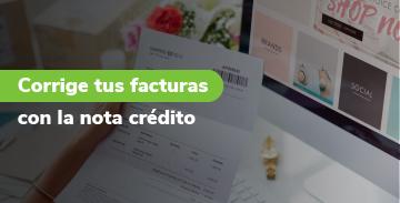 Corrige tus facturas electrónicas con la nota crédito