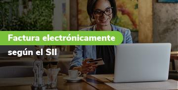 Requisitos del SII para facturar electrónicamente